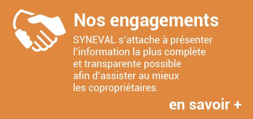 Nos engagements : SYNEVAL s'attache à présenter l'information la plus complète et transparente possible afin d'assister au mieux les copropriétaires.